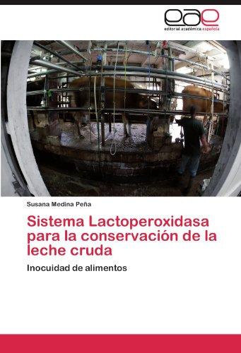 Sistema Lactoperoxidasa para la conservación de la leche cruda por Medina Peña Susana