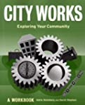 City Works: Exploring Your Community...