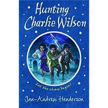 Hunting Charlie Wilson by Jan-Andrew Henderson (2005-02-03)