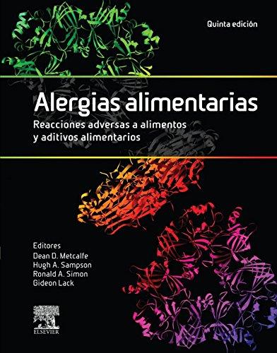 Alergias alimentarias. Reacciones adversas a alimentos y aditivos alimentarios por Dean D. . . . [et al. ] Metcalfe