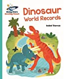 Reading Planet - Dinosaur World Records - Turquoise: Galaxy (Rising Stars Reading Planet)