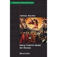 Georg Friedrich Händel - Der Messias (Bärenreiter-Werkeinführungen)