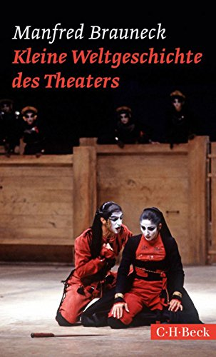 Kleine Weltgeschichte des Theaters (Beck Paperback)