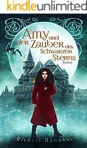 Amy und der Zauber des Schwarzen Sterns: Eine magische Geschichte