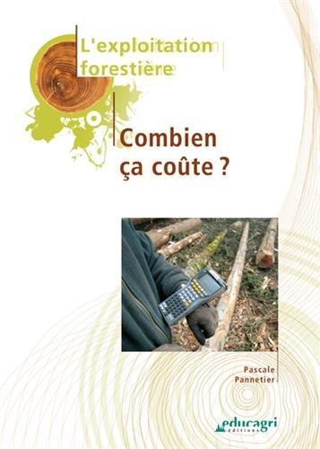 L'exploitation forestière : Combien ça coûte ?