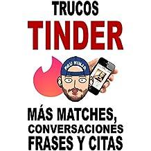 Trucos Tinder: Más matches, conversaciones, frases y citas