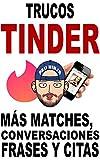 Trucos Tinder: Más matches, conversaciones, frases y...