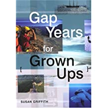 Gap Years for Grown Ups by Susan Griffith (2004-09-15)
