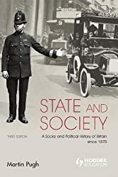 State and Society 3rd Edition: A Social and Political History of Britain since 1870 (Arnold History of Britain)