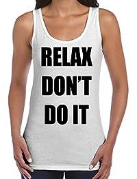 Relax Don't Do It Women's Vest Tank Top