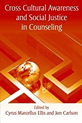 Cross Cultural Awareness and Social Justice in Counseling by Cyrus Marcellus Ellis (2008-10-08)