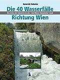 40 Wasserfälle Richtung Wien - Der Wiener Neustädter Kanal: Achse des Industrieviertels