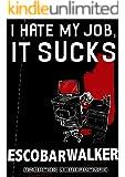 I Hate My Job, It Sucks