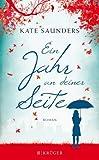 'Ein Jahr an deiner Seite: Roman' von Kate Saunders