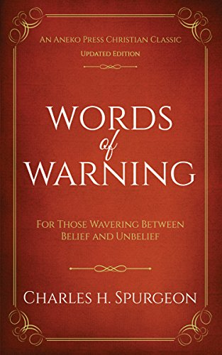 Words of Warning (Annotated, Updated Edition): For Those Wavering Between Belief and Unbelief (English Edition)