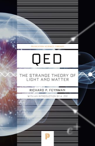 By Richard P. Feynman QED: The Strange Theory of Light and Matter (Princeton Science Library) (With a New introduction b) [Paperback]