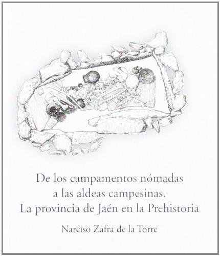 De los campamentos nómadas a las aldeas campesinas. La provincia de Jaén en la prehistoria (Jaén en el Bolsillo) por Narciso Zafra de la Torre