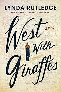 West with Giraffes: A Novel