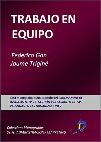 Trabajo en equipo (Este capítulo pertenece al libro Manual de instrumentos de gestión y desarrollo de las personas en las organizaciones)
