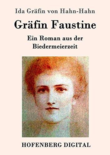 Gräfin Faustine: Ein Roman aus der Biedermeierzeit