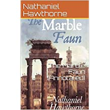 The Marble Faun (Annotated) (English Edition)