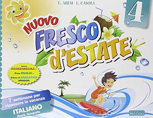 Fresco d'estate. Italiano. 7 settimane per ripassare in vacanza. Con volume di narrativa. Per la 4ª classe elementare