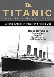 2: Titanic the Ship Magnificent - Volume Two: Interior Design & Fitting Out