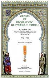 Ordres et décorations de l'Empire chérifien au temps du protectorat français du Maroc, 1912-1956