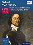 Oxford AQA History for A Level: Stuart Britain and the Crisis of Monarchy 1603-1702 eBook