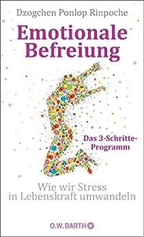 Emotionale Befreiung: Wie wir Stress in Lebenskraft umwandeln
