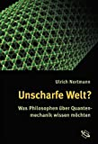 Unscharfe Welt? Was Philosophen über Quantenmechanik wissen möchten