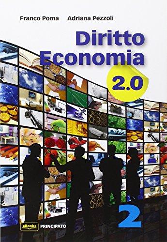 Diritto economia 2.0. Per le Scuole superiori. Con e-book. Con espansione online: Diritto economia 2.0 VOL. 2. Con e-book. Con espansione online. Per le Scuole superiori
