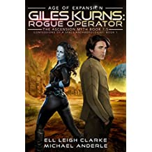 Giles Kurns: Rogue Operator: Age Of Expansion - A Kurtherian Gambit Series (Confessions Of A Space Anthropologist Book 1) (English Edition)