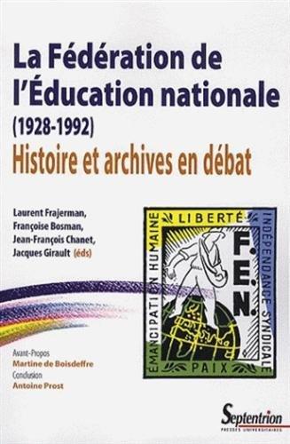 La Fdration de l'Education nationale (1928-1992) : Histoire et archives en dbat
