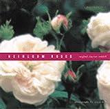 Heirloom Roses by Rayford Clayton Reddell (1999-03-01)