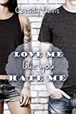 Love me like you hate me (kindle edition)
