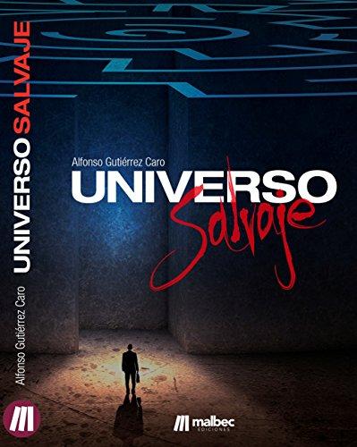 Universo Salvaje. Novela negra española: Una novela de detective privado. Novela policíaca en español por Alfonso Gutiérrez Caro