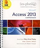 Exploring Microsoft Access 2013, Comprehensive (Exploring for Office 2013) by Mary Anne Poatsy (2013-06-15)