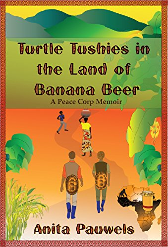 turtle-tushies-in-the-land-of-banana-beer-a-peace-corps-memoir-english-edition
