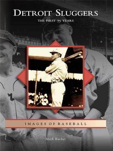 Detroit Sluggers: The First 75 Years (Images of Baseball) (English Edition)