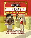 Die inoffizielle Bibel für Minecrafter: Helden und Schurken: Geschichten der Bibel, Block für Block erzählt