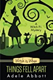 Witch Is When Things Fell Apart (A Witch P.I. Mystery, Band 4)