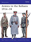 Armies in the Balkans 1914-18 (Men-at-Arms, Band 356)