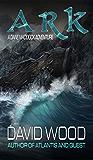 Ark: A Dane Maddock Adventure (Dane Maddock Adventures Book 7)