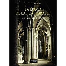 La época de las catedrales: Arte y sociedad, 980-1420 (Arte Grandes Temas)