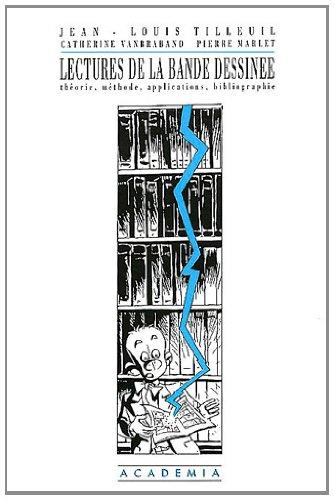 Lectures de la bande dessinée : Théorie, méthode, applications, bibliographie