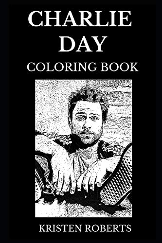 f7002d923d Charlie Day Coloring Book: Legendary Dale from Horrible Bosses Movies and  Famous Pacific Rim Star