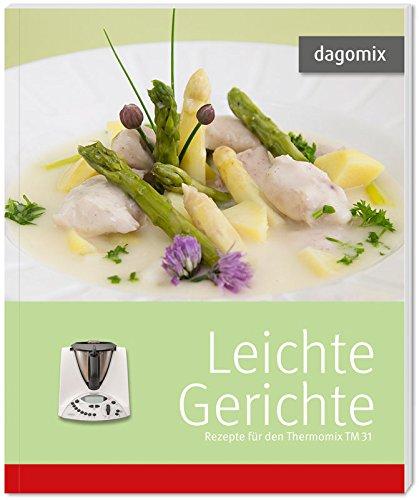 Buchseite und Rezensionen zu 'Leichte Gerichte, Rezepte für den Thermomix TM31' von Andrea Dargewitz