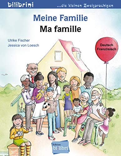 Meine Familie: Kinderbuch Deutsch-Französisch