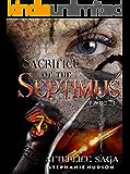 Sacrifice of the Septimus: Part 1 (Afterlife saga Book 7)